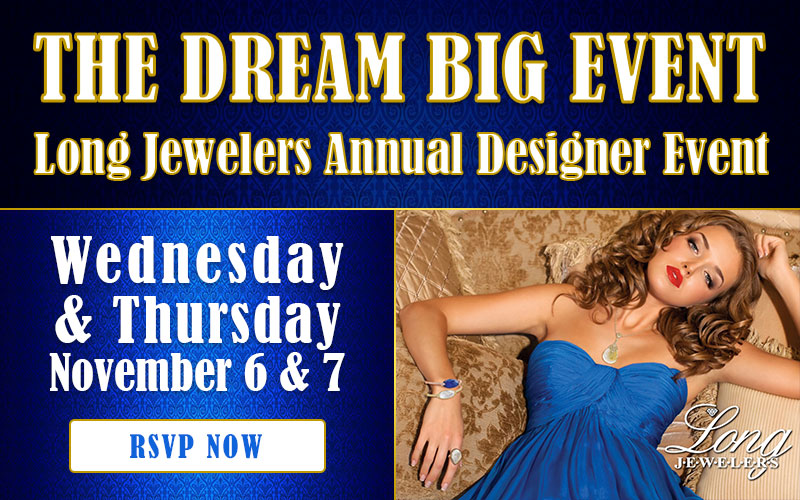 Shop Exclusive Collections From Top Jewelry Designers at Long Jewelers' Dream Big Event